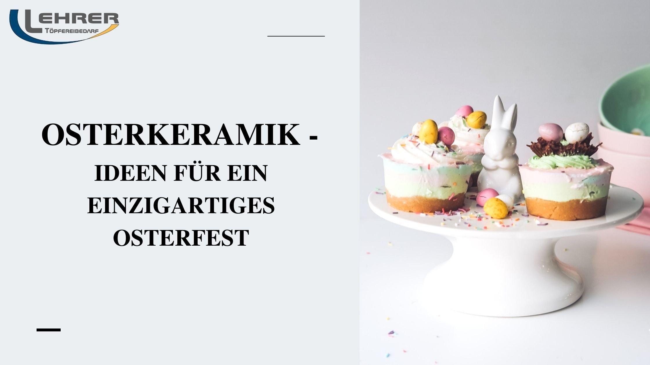 Osterkeramik - Ideen für ein einzigartiges Osterfest